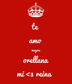 Poster: te  amo  mayra orellana mi <3 reina