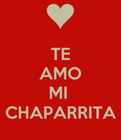 Poster: TE AMO  MI  CHAPARRITA