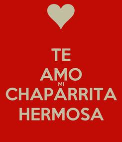 Poster: TE AMO MI CHAPARRITA HERMOSA