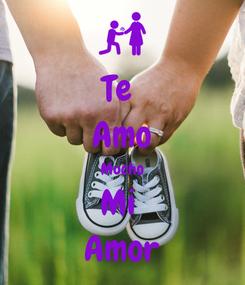 Poster: Te  Amo Mucho Mi  Amor