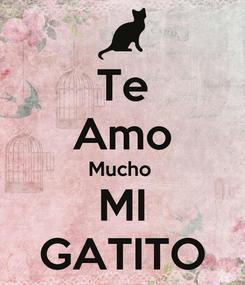 Poster: Te Amo Mucho  MI GATITO