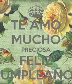 Poster: TE AMO MUCHO PRECIOSA FELIZ CUMPLEAÑOS
