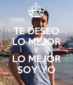 Poster: TE DESEO LO MEJOR Y LO MEJOR SOY YO