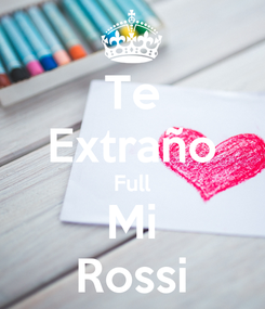 Poster: Te Extraño Full Mi Rossi