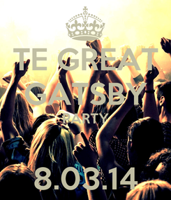 Poster: TE GREAT GATSBY PARTY  8.03.14