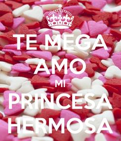 Poster: TE MEGA AMO MI PRINCESA HERMOSA