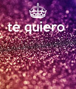Poster: te quiero