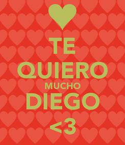 Poster: TE QUIERO MUCHO DIEGO <3