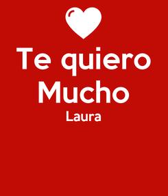 Poster: Te quiero Mucho Laura
