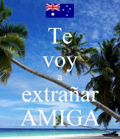 Poster: Te voy a extrañar AMIGA