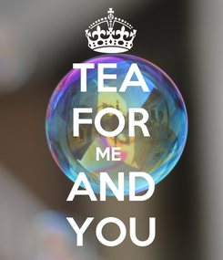 Poster: TEA FOR ME  AND YOU