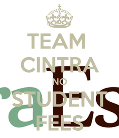 Poster: TEAM  CINTRA NO STUDENT FEES