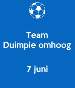 Poster: Team Duimpie omhoog   7 juni