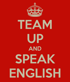 Poster: TEAM UP AND SPEAK ENGLISH