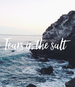 Poster: Tears in the salt