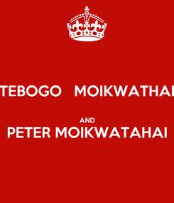Poster: TEBOGO   MOIKWATHAI  AND PETER MOIKWATAHAI