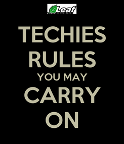 Poster: TECHIES RULES YOU MAY CARRY ON