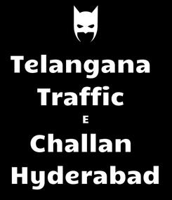 Poster: Telangana  Traffic  E Challan  Hyderabad