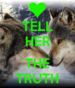 Poster: TELL HER  THE TRUTH