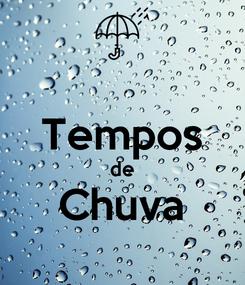 Poster:  Tempos de Chuva