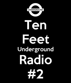 Poster: Ten Feet Underground Radio #2