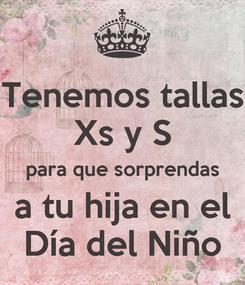 Poster: Tenemos tallas Xs y S para que sorprendas a tu hija en el Día del Niño