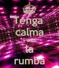 Poster: Tenga  calma y ama la rumba