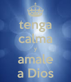 Poster: tenga calma y amale a Dios
