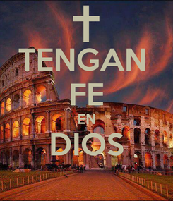Poster: TENGAN  FE EN DIOS