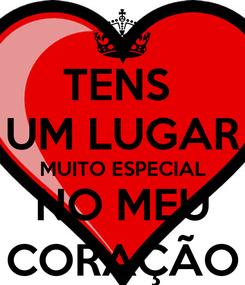 Poster: TENS  UM LUGAR MUITO ESPECIAL NO MEU CORAÇÃO