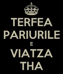 Poster: TERFEA PARIURILE E VIATZA THA