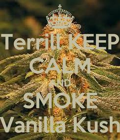 Poster: Terrill KEEP CALM AND SMOKE Vanilla Kush