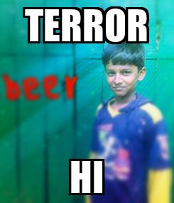 Poster: TERROR HI