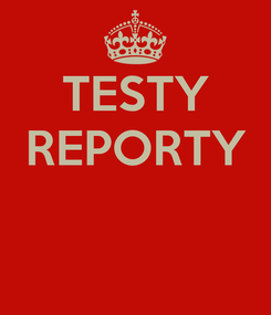 Poster: TESTY REPORTY