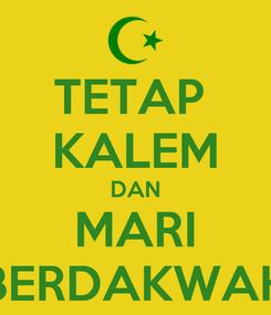 Poster: TETAP  KALEM DAN MARI BERDAKWAH