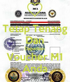 Poster: Tetap Tenang Dan Dapatkan Voucher M1 Anda