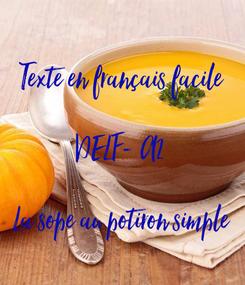 Poster: Texte en français facile  DELF- A2  La sope au potiron simple