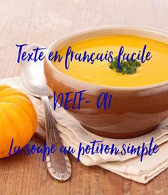Poster: Texte en français facile  DELF- A2  La soupe au potiron simple