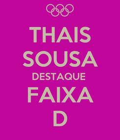 Poster: THAIS SOUSA DESTAQUE  FAIXA D