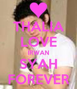 Poster: THALIA LOVE IRWAN SYAH FOREVER