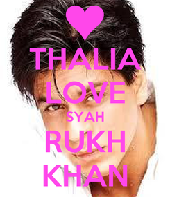 Poster: THALIA LOVE SYAH RUKH KHAN