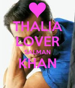 Poster: THALIA LOVER SALMAN KHAN