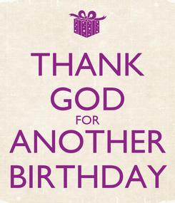 Poster: THANK GOD FOR ANOTHER BIRTHDAY