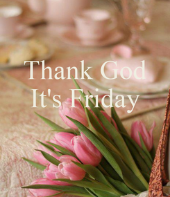 Poster: Thank God It's Friday