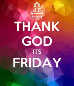Poster: THANK GOD ITS FRIDAY