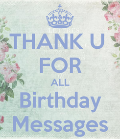 Poster: THANK U  FOR ALL Birthday Messages