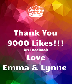 Poster: Thank You 9000 Likes!!! On Facebook Love Emma & Lynne