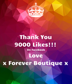 Poster: Thank You 9000 Likes!!! On Facebook Love x Forever Boutique x