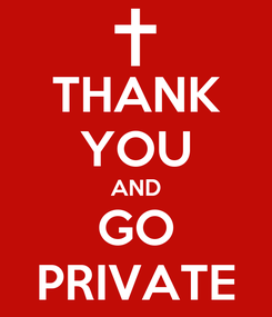 Poster: THANK YOU AND GO PRIVATE