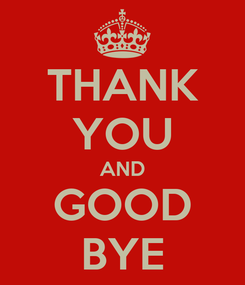 Poster: THANK YOU AND GOOD BYE